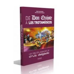 De Don Quijote a Los Trotamúsicos. Los dibujos animados de Cruz Delgado